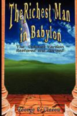 Paperback The Richest Man in Babylon : The Original Version, Restored and Revised Book