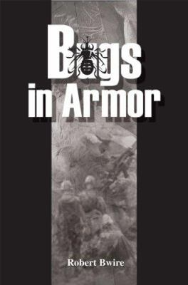 Bugs in Armor : A Tale of Malaria and Soldiering - Robert Bwire