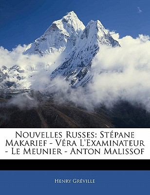 Paperback Nouvelles Russes : St?pane Makarief - V?ra L'Examinateur - le Meunier - Anton Malissof Book