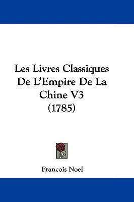 Hardcover Les Livres Classiques de L'Empire de la Chine V3 Book