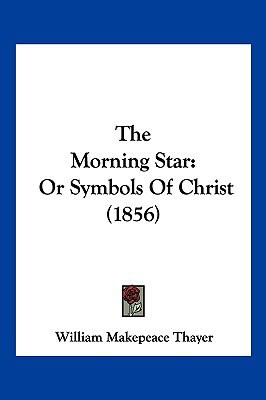 Hardcover The Morning Star : Or Symbols of Christ (1856) Book