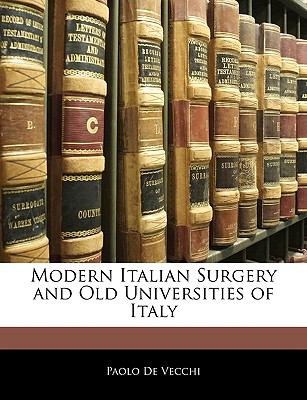 Paperback Modern Italian Surgery and Old Universities of Italy Book