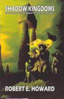 Robert E. Howard's Weird Works Volume 1: Shadow... 080954461X Book Cover