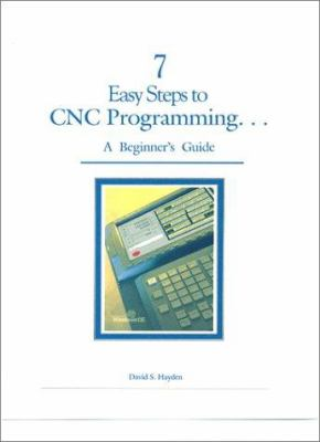 7 Easy Steps to CNC Programming     A    book by David Hayden