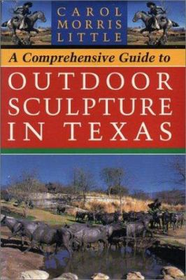 A Comprehensive Guide to Outdoor Sculpture in Texas - Carol Morris Little