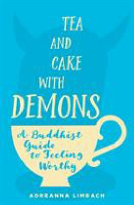 Paperback Tea and Cake with Demons: A Buddhist Guide to Feeling Worthy Book