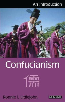Confucianism : An Introduction - Ronnie L. Littlejohn