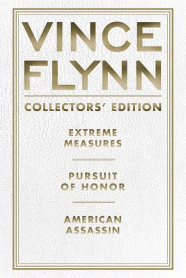 Vince Flynn Collectors' Edition #4: Extreme Measures, Pursuit of Honor, and American Assassin - Book  of the Mitch Rapp