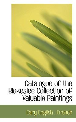 Paperback Catalogue of the Blakeslee Collection of Valuable Paintings Book