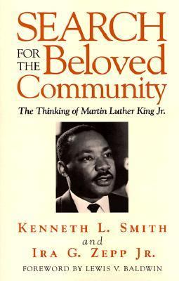 Search for the Beloved Community : The Thinking of Martin Luther King, Jr. - Kenneth L. Smith; Zepp, Ira G., Jr.