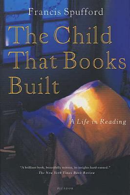 Paperback The Child That Books Built : A Life in Reading Book