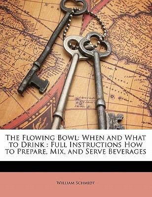 Paperback The Flowing Bowl : When and What to Drink Book