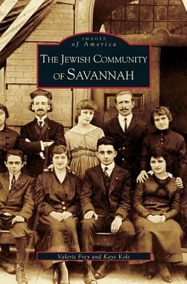 The Jewish Community of Savannah - Book  of the Images of America: Georgia