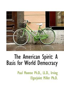 Paperback The American Spirit : A Basis for World Democracy Book
