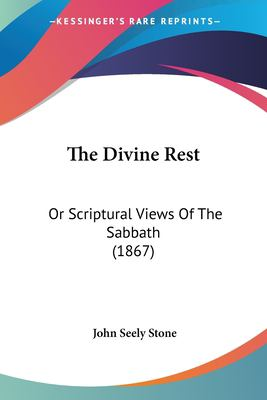 Paperback The Divine Rest : Or Scriptural Views of the Sabbath (1867) Book