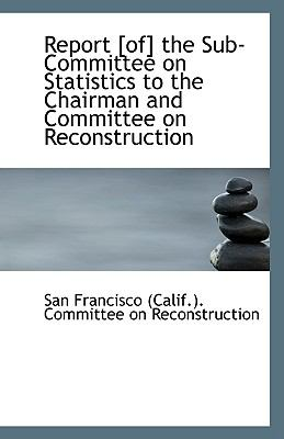 Paperback Report [of] the Sub-Committee on Statistics to the Chairman and Committee on Reconstruction Book
