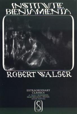 Institute Benjamenta - Robert Walser