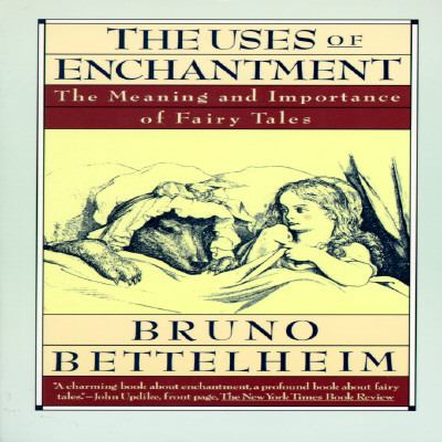 The Uses of Enchantment: The Meaning and Import... 0679723935 Book Cover