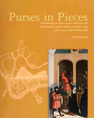 Purses in Pieces : Archaeological Finds of Late Medieval and 16th-Century Leather Purses, Pouches, Bags and Cases in the Netherlands (9089320040 14572365) photo