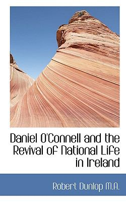 Paperback Daniel O'Connell and the Revival of National Life in Ireland Book