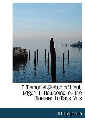 Paperback A Memorial Sketch of Lieut Edgar M Newcomb, of the Nineteenth Mass Book