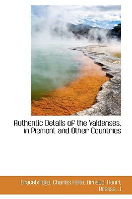Paperback Authentic Details of the Valdenses, in Piemont and Other Countries Book