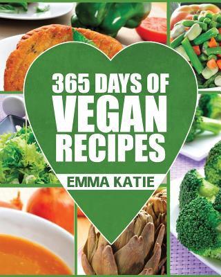 Vegan 365 days of vegan recipes book by emma katie vegan 365 days of vegan recipes everyday vegan vegan recipes vegan cookbook forumfinder Choice Image