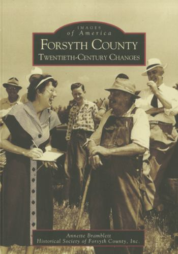 Forsyth County: Twentieth-Century Changes - Book  of the Images of America: Georgia