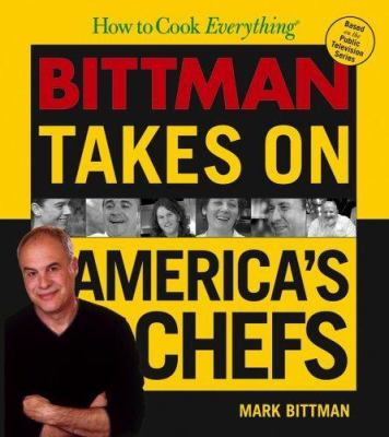 How to Cook Everything: Bittman Takes on America's Chefs - Book  of the How to Cook Everything