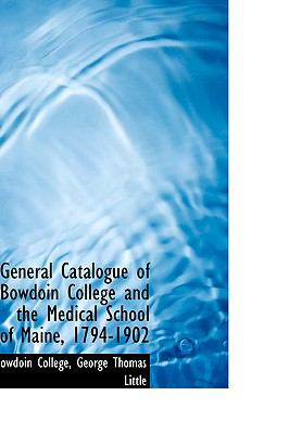 Paperback General Catalogue of Bowdoin College and the Medical School of Maine, 1794-1902 Book