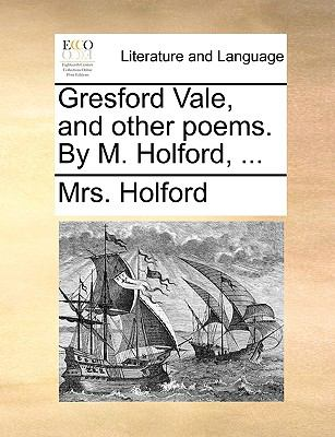 Gresford Vale, and other poems. By M. Holford, ... - Holford, Mrs.