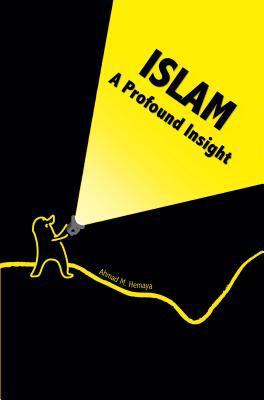9774490665 - Ahmad M. Hemaya: Islam: A Profound Insight - كتاب