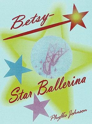 Betsy Star Ballerin - Phyllis Johnson
