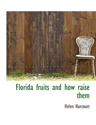 Paperback Florida Fruits and How Raise Them Book