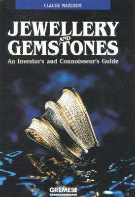 Jewellery and Gemstones : An Investor's and Connoisseur's Guide - Claude Mazloum
