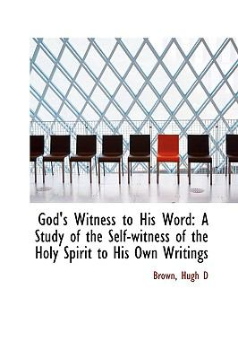 Paperback God's Witness to His Word : A Study of the Self-witness of the Holy Spirit to His Own Writings Book