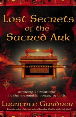 Lost Secrets of the Sacred Ark: Amazing    book by Laurence
