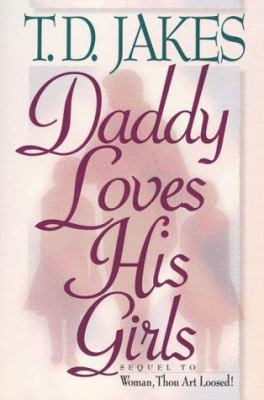 Daddy Loves His Girls book by T D  Jakes