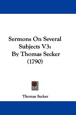 Hardcover Sermons on Several Subjects V3 : By Thomas Secker (1790) Book