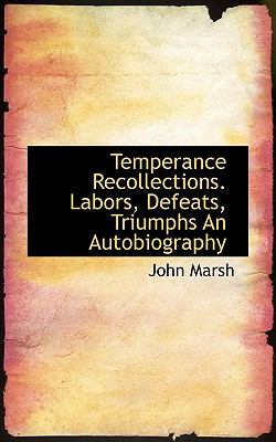 Paperback Temperance Recollections Labors, Defeats, Triumphs an Autobiography Book
