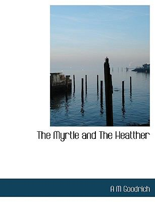 Paperback The Myrtle and the Heatther Book
