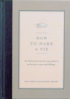 How to Make a Pie - Book  of the Illustrated Step-By-Step Guides