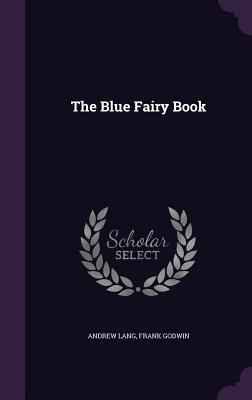 The Blue Fairy Book 1355218942 Book Cover