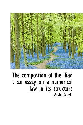 Paperback The Compostion of the Iliad : An essay on a numerical law in its Structure Book