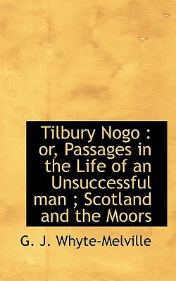 Paperback Tilbury Nogo : Or, Passages in the Life of an Unsuccessful man; Scotland and the Moors Book