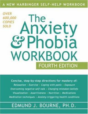 The Anxiety & Phobia Workbook by Edmund J  Bourne