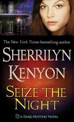 Seize the Night - Book #6 of the Dark-Hunter