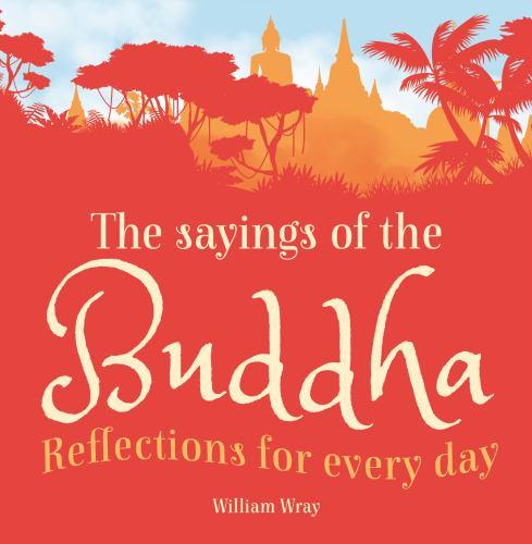 a3a7adb3cf87a9ad9462e25533784c453b7a3525 - The Sayings of the Buddha - General Topic