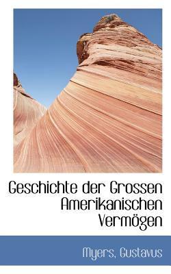 Paperback Geschichte der Grossen Amerikanischen Verm?gen Book