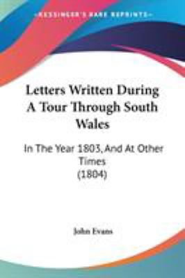 Paperback Letters Written During a Tour Through South Wales : In the Year 1803, and at Other Times (1804) Book